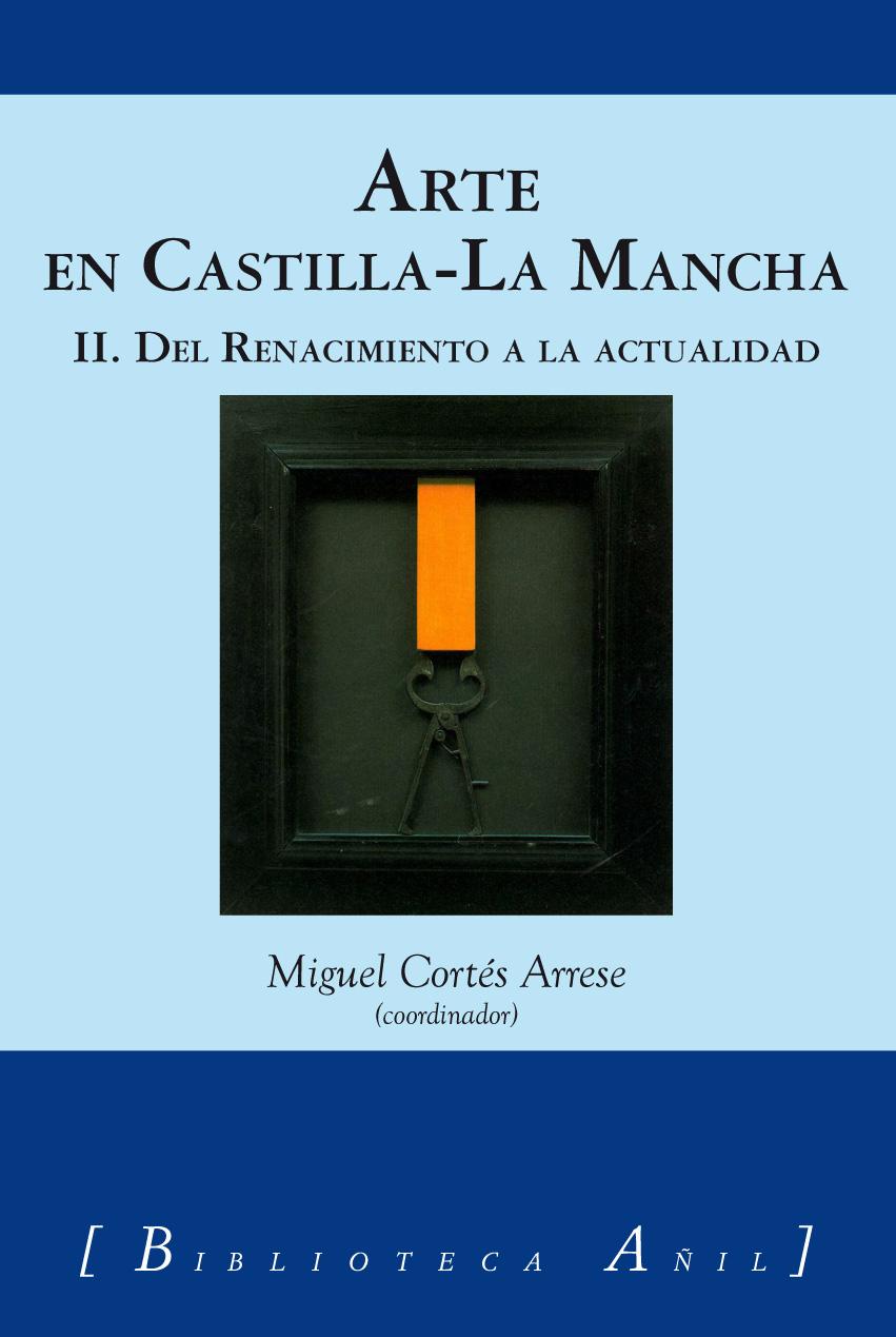 Imagen de la actividad Arte en Castilla-La Mancha: II. Del Renacimiento a la actualidad