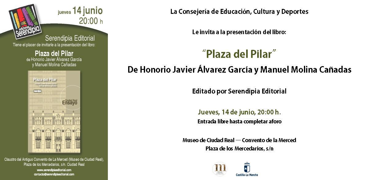 """Imagen de la actividad Presentaión del libro:  Colección Ciudad Real Ensayo, """" Plaza del Pilar """"  de Honorio Javier Álvarez García y Manuel Molina Cañadas,"""