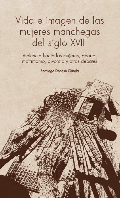 """Imagen de la actividad Presentación de libro: """"Vida e imagen de las mujeres manchegas del siglo XVIII,"""" de Santiago Donoso García"""