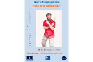 """Imagen de la actividad Viernes de adultos """"Cuitas de un narrador folk"""" . Roberto Mezquita"""