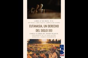 """Imagen de la actividad  Charla """"Eutanasia, un derecho del siglo XXI"""". Javier Velasco, Presidente Confederal de DMD (Asociación Derecho a Morir Dignamente)"""
