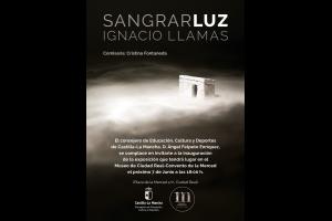 """Imagen de la actividad Exposición: """"Sangrarluz"""" de Ignacio Llamas"""
