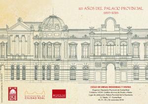 Imagen de la actividad 125 Años del Palacio Provincial de Ciudad Real (1893-2018).Ciclo de Mesas Redondas y Visitas.