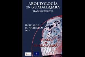 """Imagen de la actividad II CICLO DE CONFERENCIAS """"ARQUEOLOGÍA EN GUADALAJARA. TRABAJOS INÉDITOS"""""""